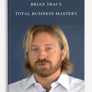 Brian Tracy – Total Business Mastery