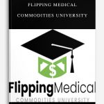 Flipping Medical Commodities University