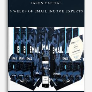 Jason Capital – 6 Weeks Of Email Income Experts