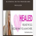Katrina Ruth Programs – Healed