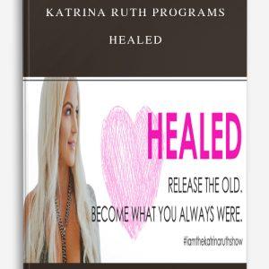Katrina Ruth Programs – Healed