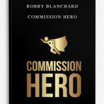 Robby Blanchard – Commission Hero