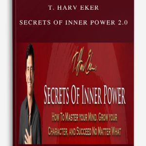 T. Harv Eker – Secrets Of Inner Power 2.0