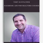 Toby Danylchuk – Facebook Ads For Realtors Course
