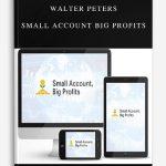 Walter Peters – Small Account Big Profits