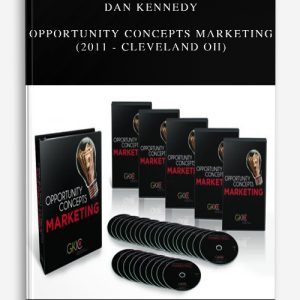 Dan Kennedy – Opportunity Concepts Marketing (2011 – Cleveland OH)