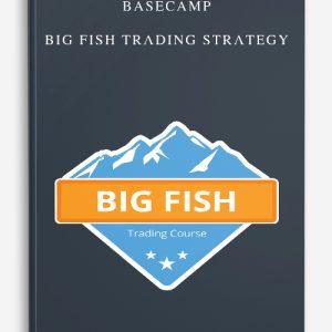 Basecamp – Big Fish Trading Strategy