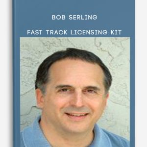 Bob Serling – Fast Track Licensing Kit