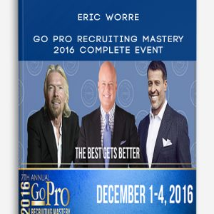Eric Worre – Go Pro Recruiting Mastery 2016 Complete Event