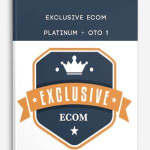 Exclusive eCom – PLATINUM + OTO 1