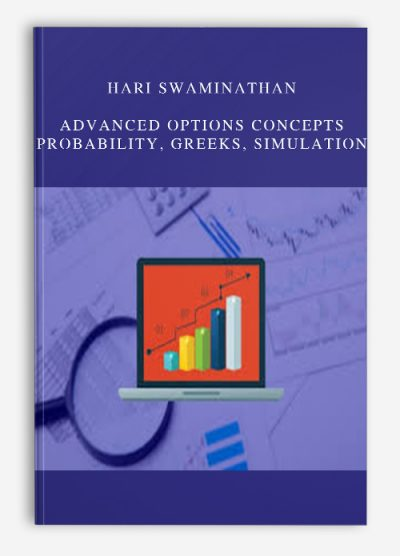 Hari Swaminathan – Advanced Options Concepts – Probability, Greeks, Simulation