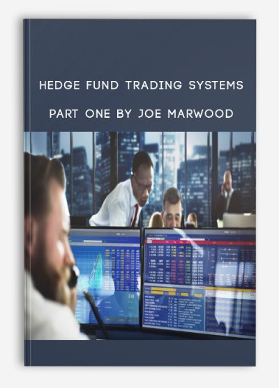 Hedge Fund Trading Systems Part One By Joe Marwood