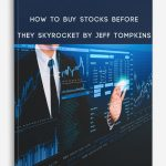 How to Buy Stocks Before they Skyrocket By Jeff Tompkins