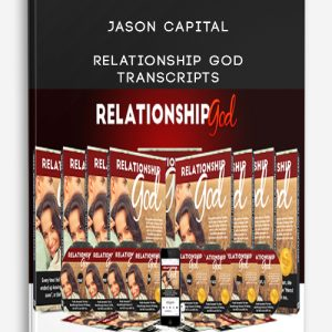 Jason Capital – Relationship God + Transcripts
