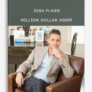 Josh Flagg – Million Dollar Agent