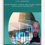 Luca Moschini – Stock Trading: Invest and Trade Safely with Stock Sector ETF