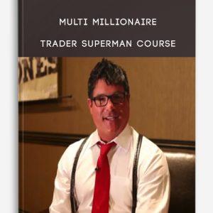 Multi Millionaire Trader Superman Course