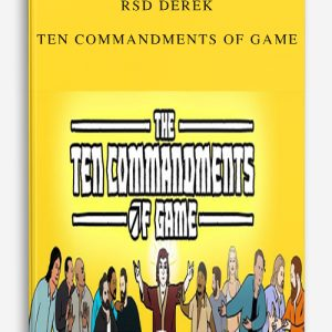 RSD Derek – Ten Commandments of Game