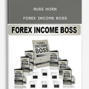 Russ Horn – Forex Income Boss