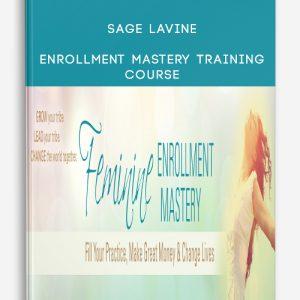 Sage Lavine – Enrollment Mastery Training Course