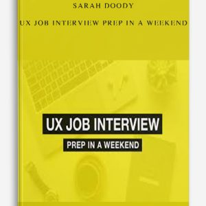 Sarah Doody – UX Job Interview Prep In A Weekend