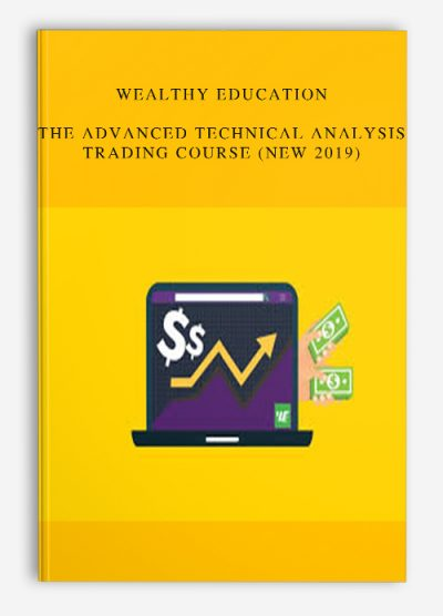 Wealthy Education – The Advanced Technical Analysis Trading Course (New 2019)