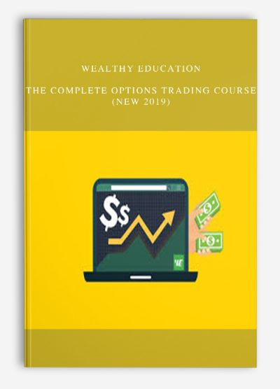 Wealthy Education – The Complete Options Trading Course (New 2019)