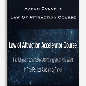Aaron Doughty – Law Of Attraction Course