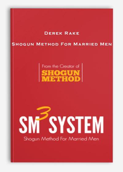 Derek Rake – Shogun Method For Married Menv