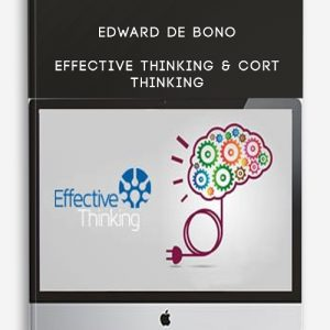 Edward De Bono – Effective Thinking & CoRT Thinking