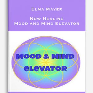 Elma Mayer – Now Healing – Mood and Mind Elevator