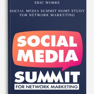Eric Worre – Social Media Summit Home Study For Network Marketing