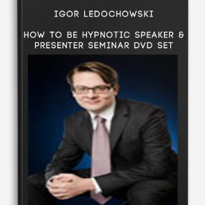 Igor Ledochowski – How To Be Hypnotic Speaker & Presenter Seminar DVD set