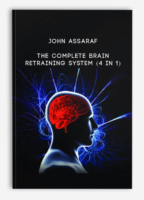 John Assaraf - The Complete Brain Retraining System (4 in ...