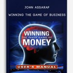 John Assaraf – Winning the Game of Business
