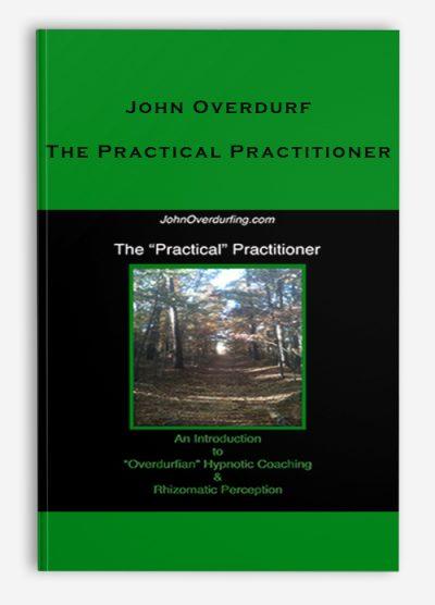 John Overdurf – The Practical Practitioner