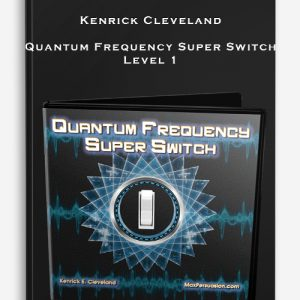 Kenrick Cleveland – Quantum Frequency Super Switch Level 1