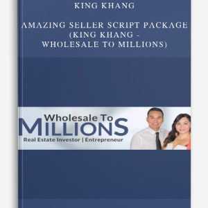King Khang – AMAZING Seller Script Package (King Khang – Wholesale to Millions)