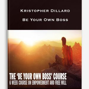 Kristopher Dillard – Be Your Own Boss