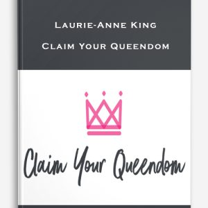 Laurie-Anne King – Claim Your Queendom
