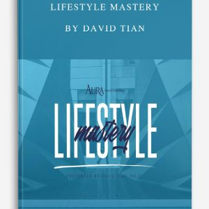 Lifestyle Mastery by David Tian