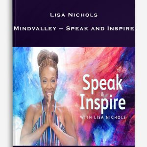 Lisa Nichols – Mindvalley – Speak and Inspire