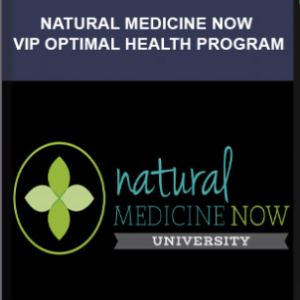 Natural Medicine Now – VIP Optimal Health Program