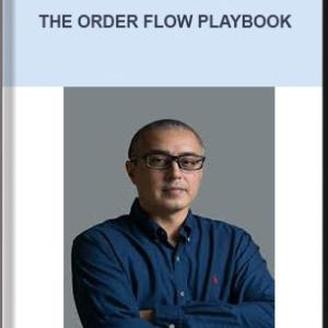 ORDERFLOWS – THE ORDER FLOW PLAYBOOK