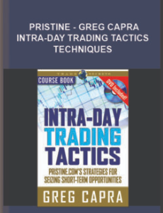 Pristine – Greg Capra – Intra-Day Trading Tactics + Techniques