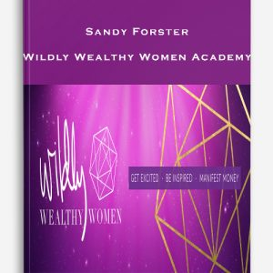Sandy Forster – Wildly Wealthy Women Academy