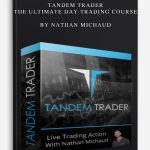 Tandem Trader – The Ultimate Day Trading Course by Nathan Michaud