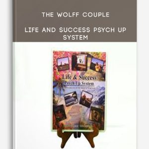 The Wolff Couple – Life and Success Psych Up System