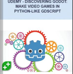 Udemy – Discovering Godot: Make Video Games In Python-Like GDScript