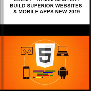 Udemy – HTML5 Mastery—Build Superior Websites & Mobile Apps NEW 2019